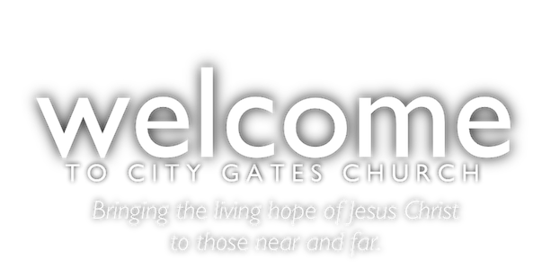 Welcome to City Gates Church